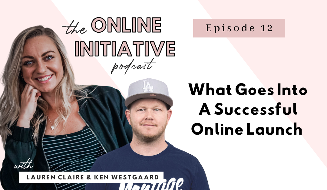 What Goes Into A Successful Online Launch With Ken Westgaard