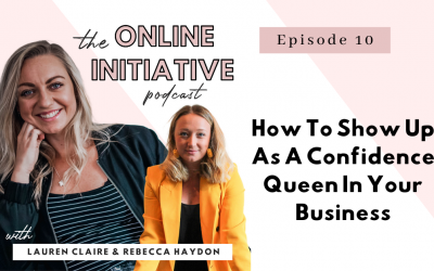How To Show Up As A Confidence Queen In Your Business With Rebecca Haydon