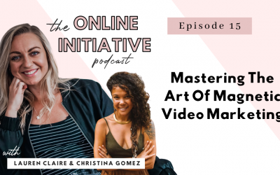 Mastering The Art Of Magnetic Video Marketing With Christina Gomez